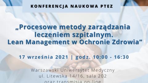 """Konferencja """"Procesowe metody zarządzania leczeniem szpitalnym. Lean Management wOchronieZdrowia"""""""